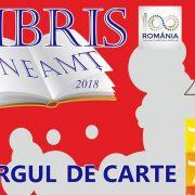 """Piatra Neamţ: PROGRAMUL TÂRGULUI DE CARTE """"LIBRIS NEAMŢ"""" 2018"""