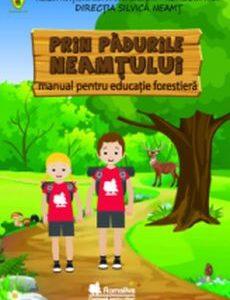 Neamţ: Direcţia Silvică a scos  manualul pentru educaţie forestieră. Astăzi, Ziua Mondială a Pădurii