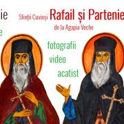 Doi sfinţi din Neamţ, sărbătoriţi astăzi de Biserica Ortodoxă: Cuvioșii Rafael și Partenie de la Agapia Veche