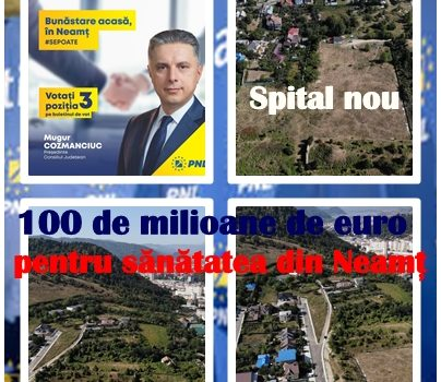 Mugur Cozmanciuc – Vom construi în județul Neamț un Centru Național de Sănătate! Pentru sănătatea nemțenilor avem la dispoziție 100 milioane de euro