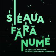 STEAUA FĂRĂ NUME, , premiera anului 2019 la Teatrul Tineretului