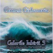 """""""Culorile iubirii 3""""  – Carmen Cărbunariu; expoziţie de pictură"""